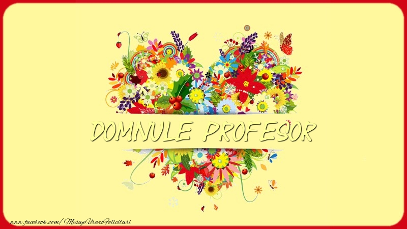 Felicitari frumoase de dragoste pentru Profesor | Nume in inima domnule profesor