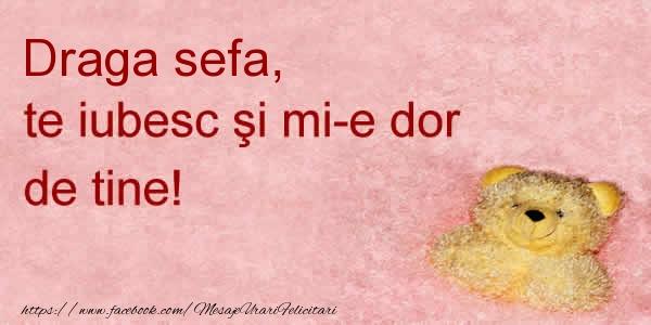 Felicitari frumoase de dragoste pentru Sefa | Draga sefa te iubesc si mi-e dor de tine!