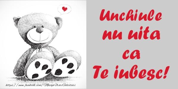 Felicitari frumoase de dragoste pentru Unchi | Unchiule nu uita ca Te iubesc!