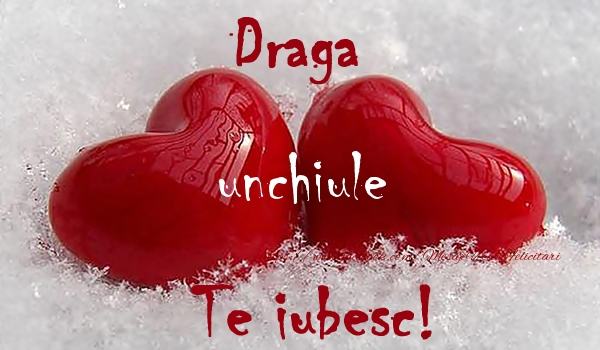 Felicitari frumoase de dragoste pentru Unchi | Draga unchiule Te iubesc!