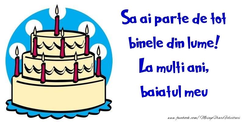 Felicitari frumoase de la multi ani pentru Baiat | Sa ai parte de tot binele din lume! La multi ani, baiatul meu