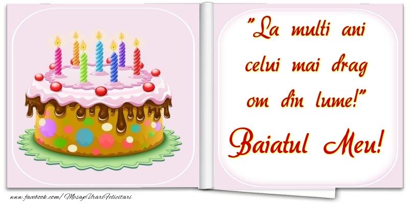 Felicitari frumoase de la multi ani pentru Baiat | La multi ani celui mai drag om din lume! baiatul meu
