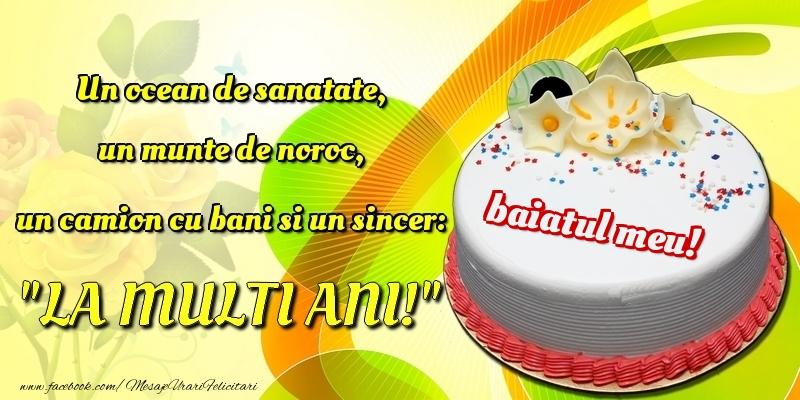 Felicitari frumoase de la multi ani pentru Baiat | Un ocean de sanatate, un munte de noroc, un camion cu bani si un sincer: