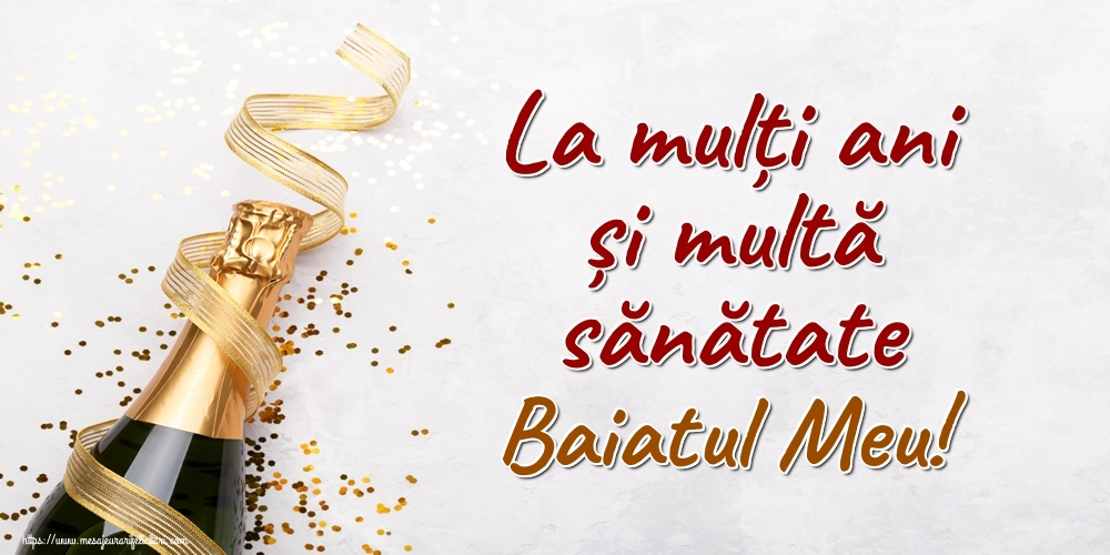 Felicitari frumoase de la multi ani pentru Baiat | La mulți ani și multă sănătate baiatul meu!