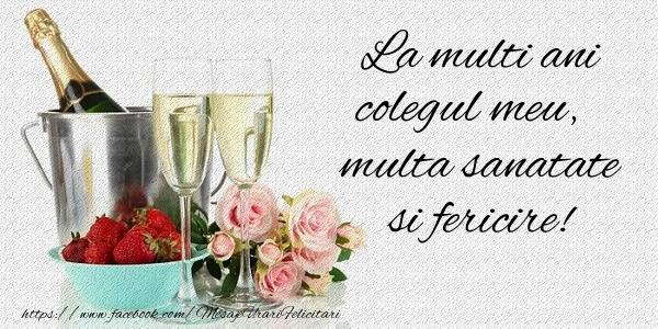 Felicitari frumoase de la multi ani pentru Coleg | La multi ani colegul meu Multa sanatate si fericire!