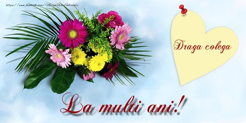 Felicitari frumoase de la multi ani pentru Colega | Draga colega La multi ani!