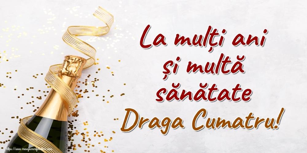 Felicitari frumoase de la multi ani pentru Cumatru | La mulți ani și multă sănătate draga cumatru!