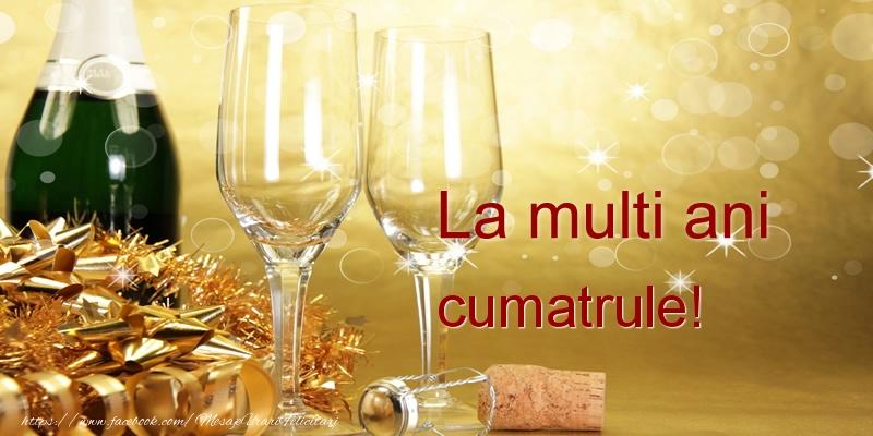 Felicitari frumoase de la multi ani pentru Cumatru | La multi ani cumatrule!