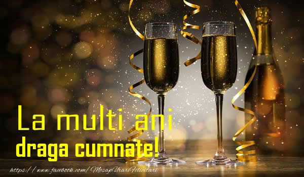 Felicitari frumoase de la multi ani pentru Cumnat | La multi ani draga cumnate!