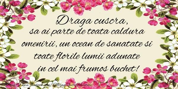 Felicitari frumoase de la multi ani pentru Cuscra | Draga cuscra, sa ai parte de toata caldura omenirii, un ocean de sanatate si toate florile lumii adunate in cel mai frumos buchet!