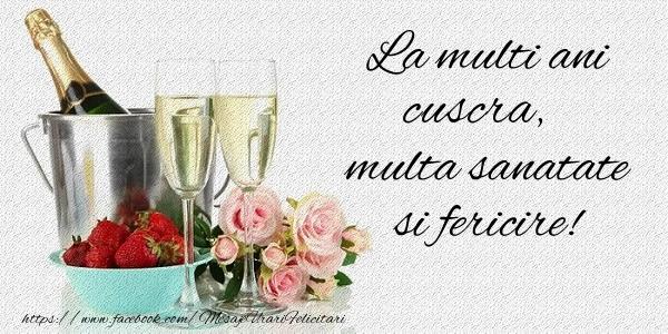 Felicitari frumoase de la multi ani pentru Cuscra | La multi ani cuscra Multa sanatate si fericire!