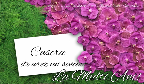 Felicitari frumoase de la multi ani pentru Cuscra | Cuscra iti urez un sincer La multi Ani!