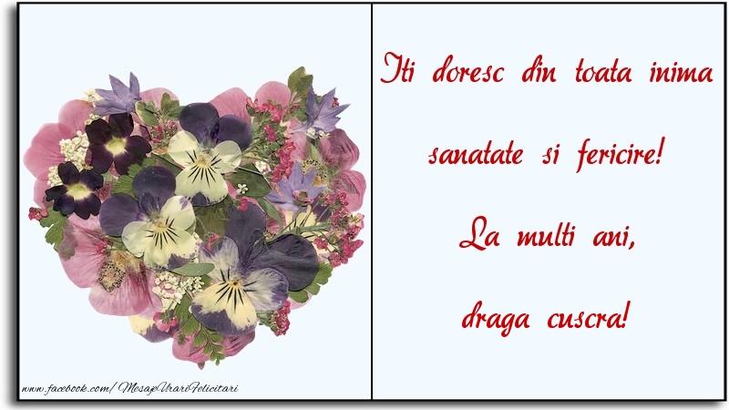 Felicitari frumoase de la multi ani pentru Cuscra | Iti doresc din toata inima sanatate si fericire! La multi ani, draga cuscra