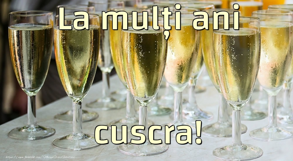 Felicitari frumoase de la multi ani pentru Cuscra | La mulți ani cuscra!