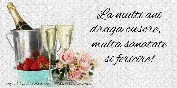 Felicitari frumoase de la multi ani pentru Cuscru | La multi ani draga cuscre Multa sanatate si fericire!