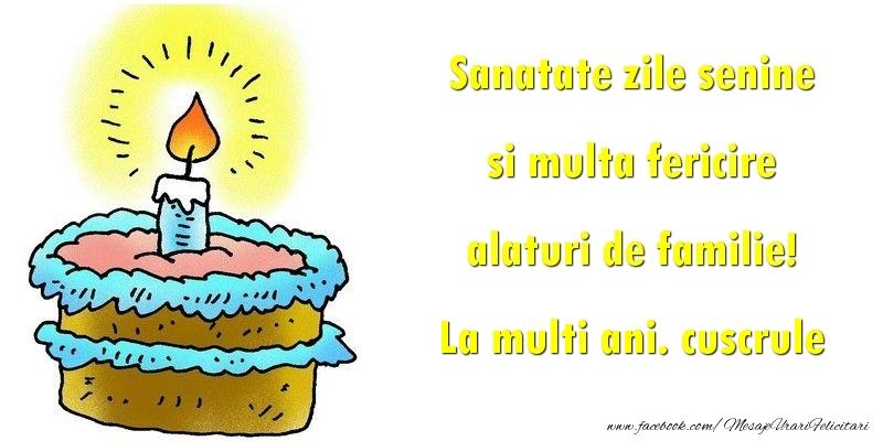 Felicitari frumoase de la multi ani pentru Cuscru | Sanatate zile senine si multa fericire alaturi de familie! cuscrule