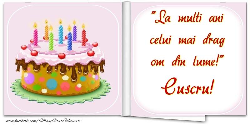 Felicitari frumoase de la multi ani pentru Cuscru | La multi ani celui mai drag om din lume! cuscru