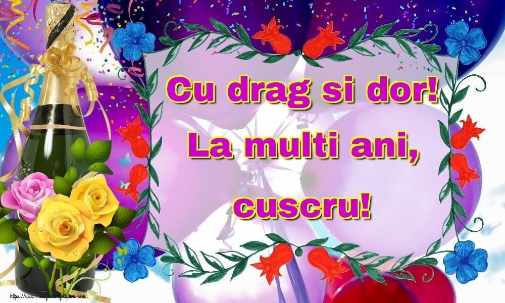 Felicitari frumoase de la multi ani pentru Cuscru   Cu drag si dor! La multi ani, cuscru!