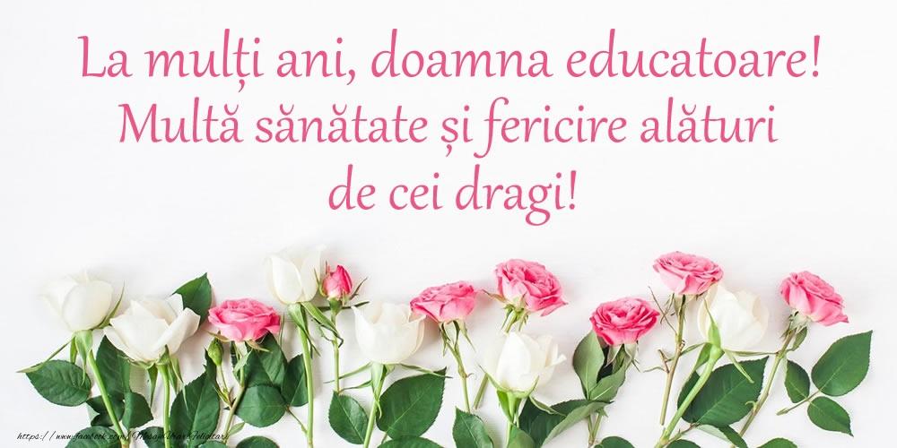 Felicitari frumoase de la multi ani pentru Educatoare | La mulți ani, doamna educatoare! Multă sănătate și fericire...