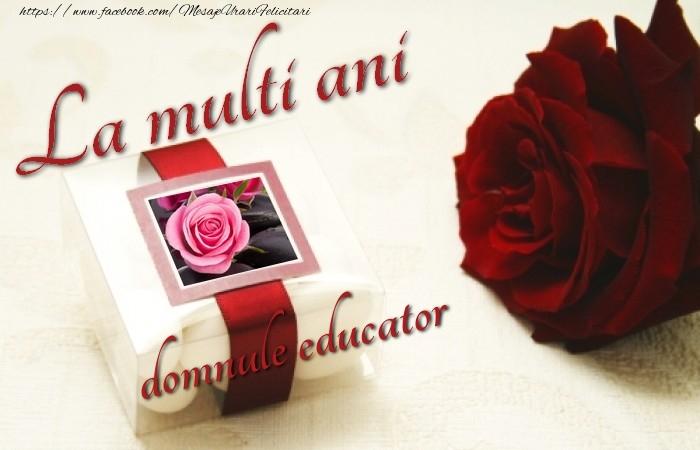 Felicitari frumoase de la multi ani pentru Educator | La multi ani, domnule educator!