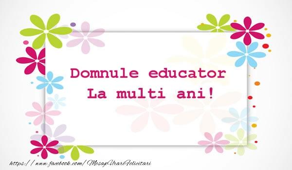 Felicitari frumoase de la multi ani pentru Educator | Domnule educator La multi ani