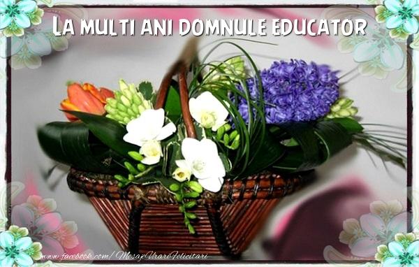 Felicitari frumoase de la multi ani pentru Educator | La multi ani domnule educator