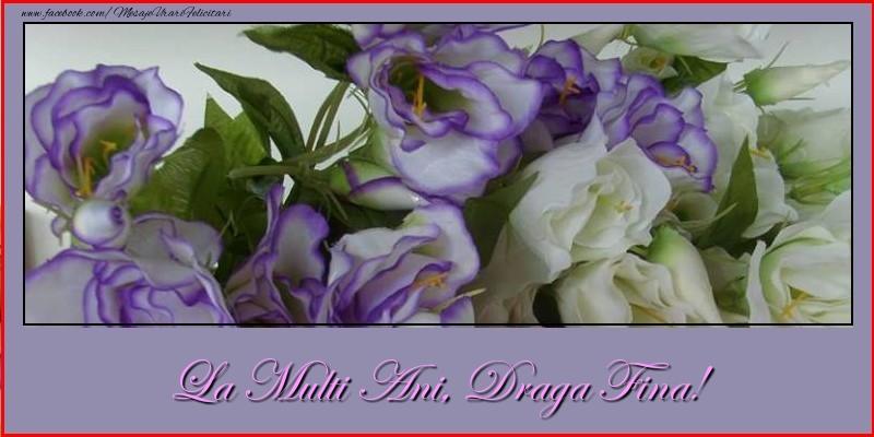 Felicitari frumoase de la multi ani pentru Fina | La multi ani, draga fina!