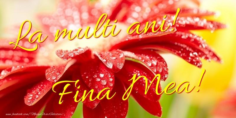 Felicitari frumoase de la multi ani pentru Fina | La multi ani! fina mea
