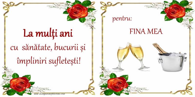Felicitari frumoase de la multi ani pentru Fina | La multi ani cu sanatate, bucurii si impliniri sufletesti! pentru: fina mea