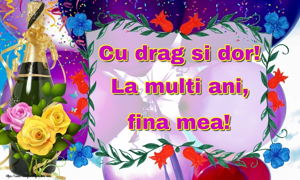 Felicitari frumoase de la multi ani pentru Fina | Cu drag si dor! La multi ani, fina mea!