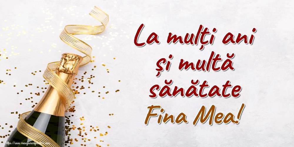 Felicitari frumoase de la multi ani pentru Fina | La mulți ani și multă sănătate fina mea!