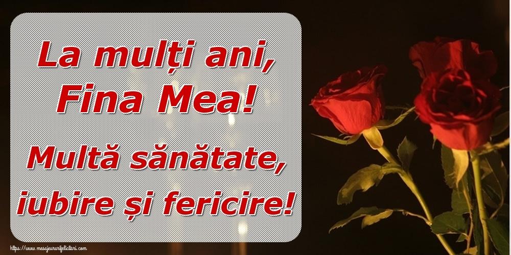 Felicitari frumoase de la multi ani pentru Fina | La mulți ani, fina mea! Multă sănătate, iubire și fericire!