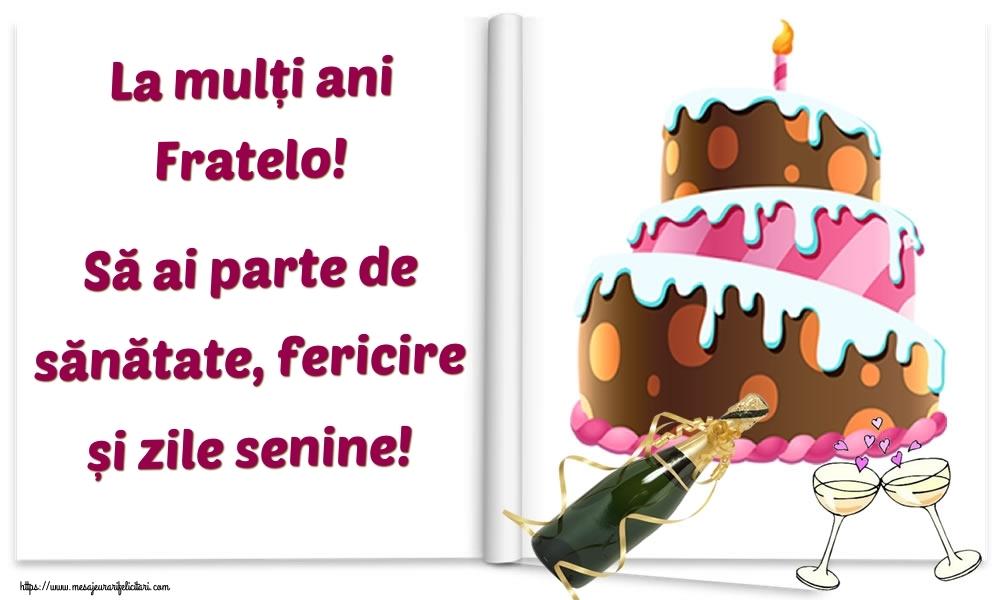 Felicitari frumoase de la multi ani pentru Frate | La mulți ani fratelo! Să ai parte de sănătate, fericire și zile senine!