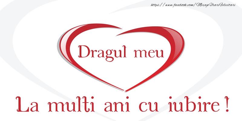 Felicitari frumoase de la multi ani pentru Iubit | Dragul meu La multi ani cu iubire!