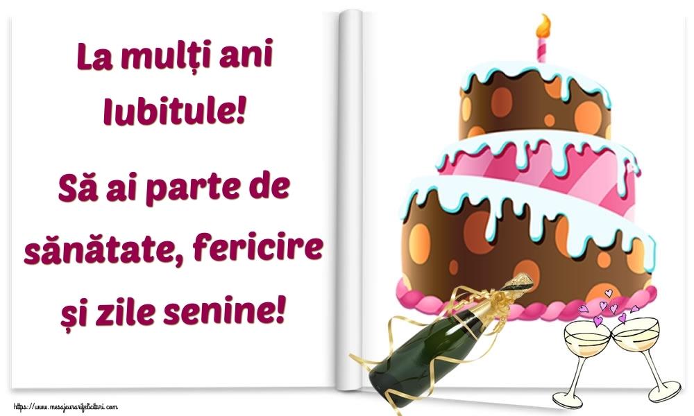Felicitari frumoase de la multi ani pentru Iubit | La mulți ani iubitule! Să ai parte de sănătate, fericire și zile senine!