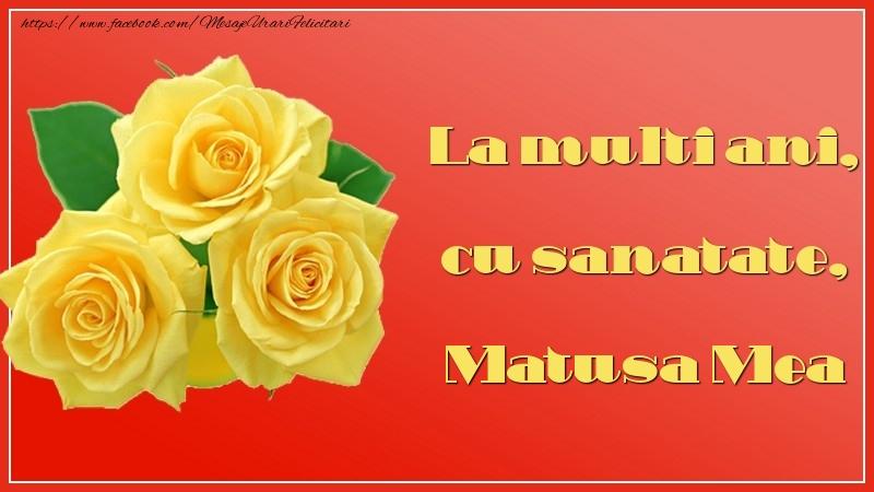 Felicitari frumoase de la multi ani pentru Matusa | La multi ani, cu sanatate, matusa mea