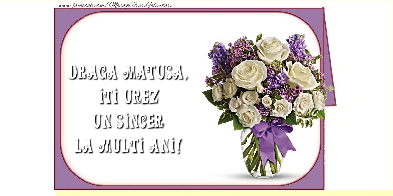 Felicitari frumoase de la multi ani pentru Matusa | Iti urez un sincer La Multi Ani! draga matusa