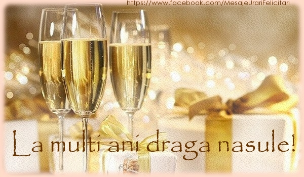 Felicitari frumoase de la multi ani pentru Nas | La multi ani draga nasule!
