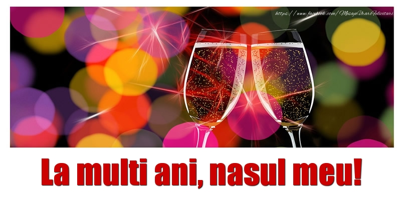 Felicitari frumoase de la multi ani pentru Nas | La multi ani nasul meu!