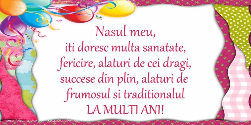 Felicitari frumoase de la multi ani pentru Nas | Nasul meu iti doresc multa sanatate, fericire, alaturi de cei dragi, succese din plin, alaturi de frumosul si traditionalul LA MULTI ANI!
