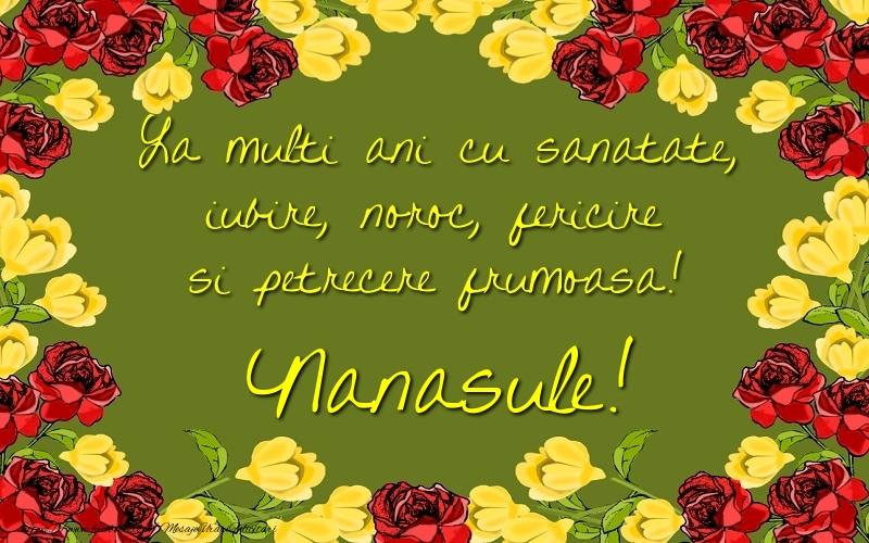 Felicitari frumoase de la multi ani pentru Nas | La multi ani cu sanatate, iubire, noroc, fericire si petrecere frumoasa! nanasule