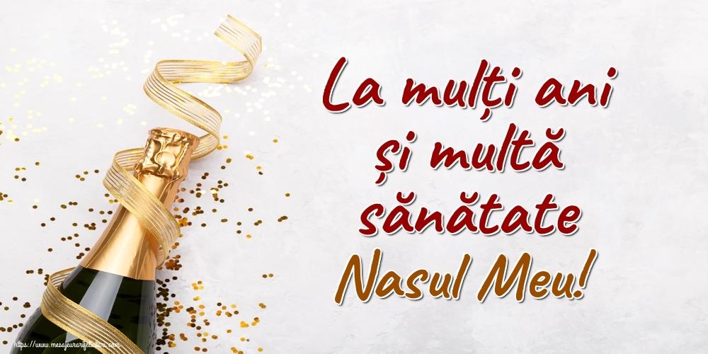 Felicitari frumoase de la multi ani pentru Nas | La mulți ani și multă sănătate nasul meu!