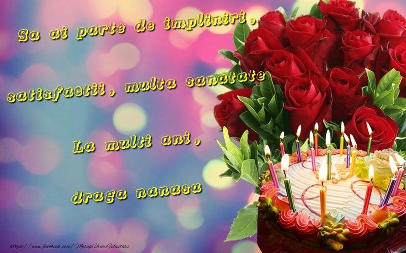 Felicitari frumoase de la multi ani pentru Nasa | Sa ai parte de impliniri, satisfactii, multa sanatate La multi ani, draga nanasa