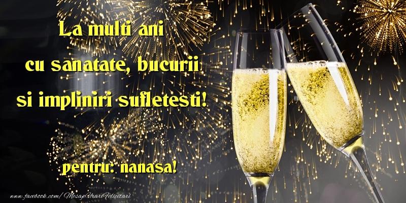 Felicitari frumoase de la multi ani pentru Nasa | La multi ani cu sanatate, bucurii si impliniri sufletesti! nanasa