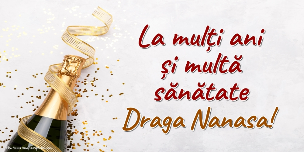 Felicitari frumoase de la multi ani pentru Nasa | La mulți ani și multă sănătate draga nanasa!