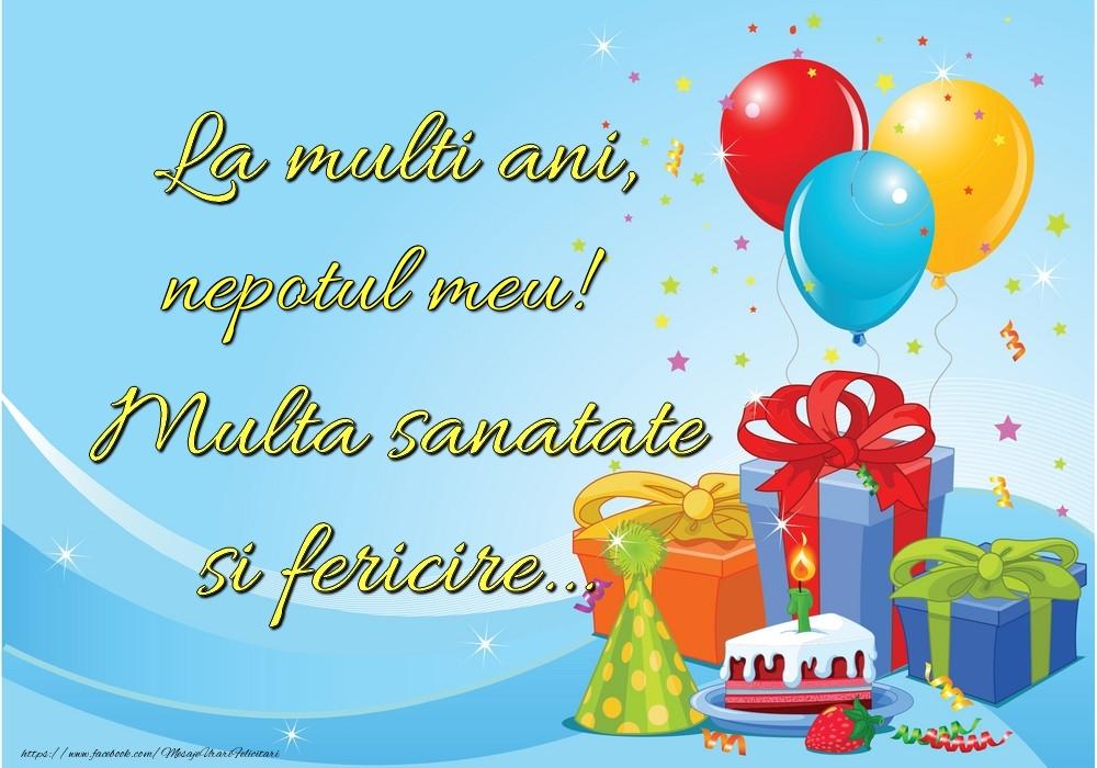 Felicitari frumoase de la multi ani pentru Nepot | La mulți ani, nepotul meu! Multă sănătate și fericire...