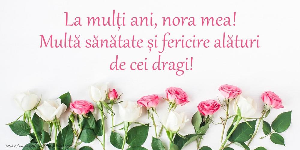 Felicitari frumoase de la multi ani pentru Nora | La mulți ani, nora mea! Multă sănătate și fericire...