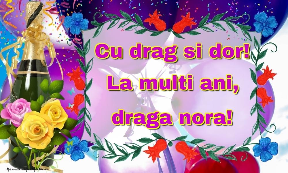 Felicitari frumoase de la multi ani pentru Nora   Cu drag si dor! La multi ani, draga nora!