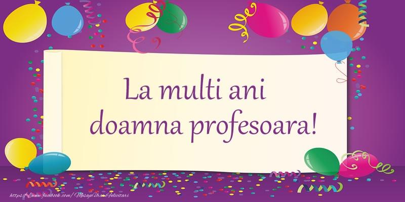 Felicitari frumoase de la multi ani pentru Profesoara   La multi ani, doamna profesoara!