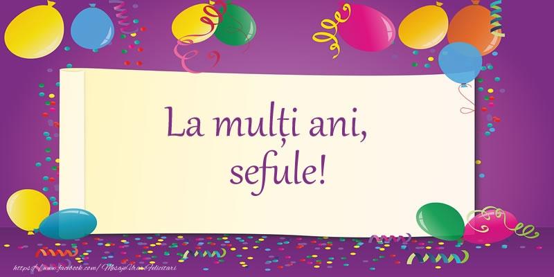 Felicitari frumoase de la multi ani pentru Sef | La multi ani, sefule!